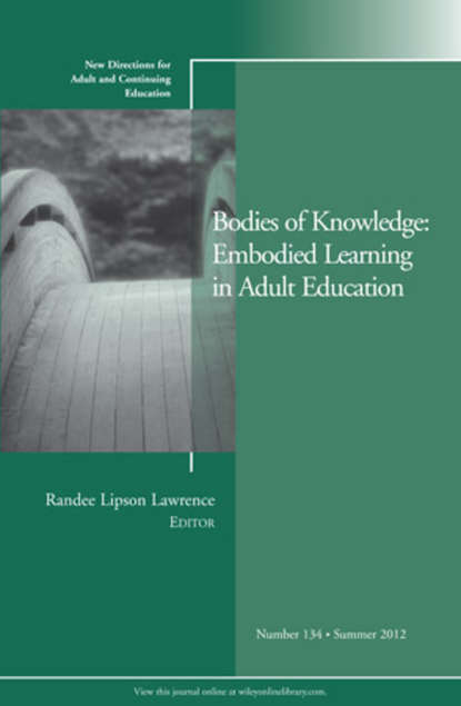 Randee Lawrence Lipson Bodies of Knowledge: Embodied Learning in Adult Education. New Directions for Adult and Continuing Education, Number 134 linking adult education and formal schooling in tanzania