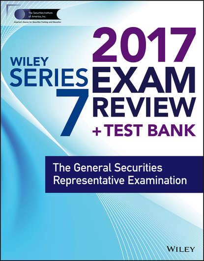 Wiley Wiley FINRA Series 7 Exam Review 2017. The General Securities Representative Examination wiley wiley finra series 63 exam review 2017 the uniform securities sate law examination