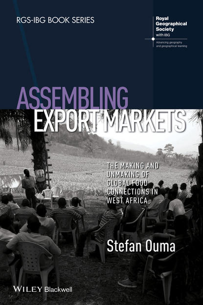 Stefan Ouma Assembling Export Markets. The Making and Unmaking of Global Food Connections in West Africa the making of a market guru