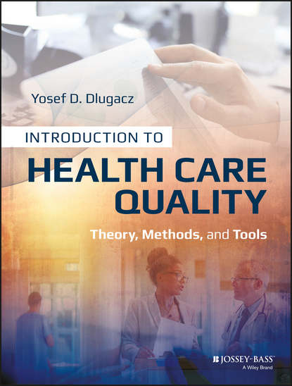 Yosef Dlugacz D. Introduction to Health Care Quality. Theory, Methods, and Tools service quality in commercial health and fitness clubs