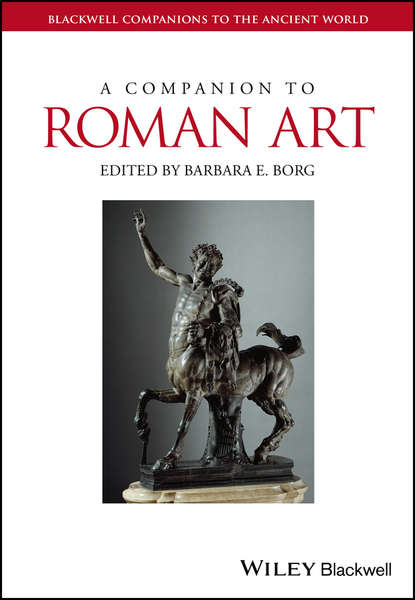 Barbara Borg E. A Companion to Roman Art steven tuck l a history of roman art