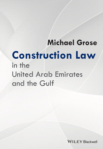 Michael Grose Construction Law in the United Arab Emirates and the Gulf universal jurisdiction a qualified success