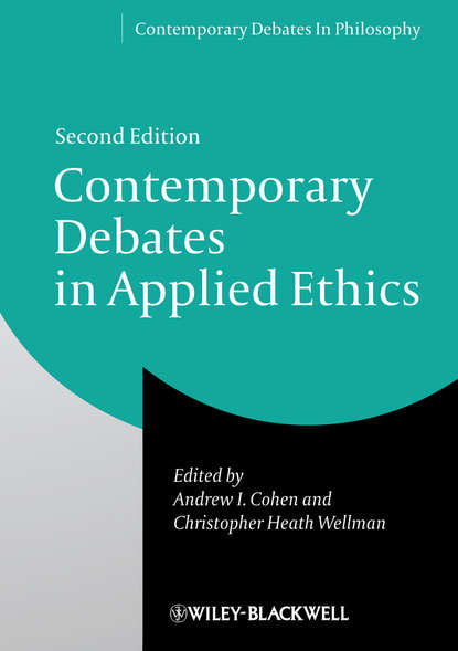 Christopher Wellman Heath Contemporary Debates in Applied Ethics essays in contextualising theories
