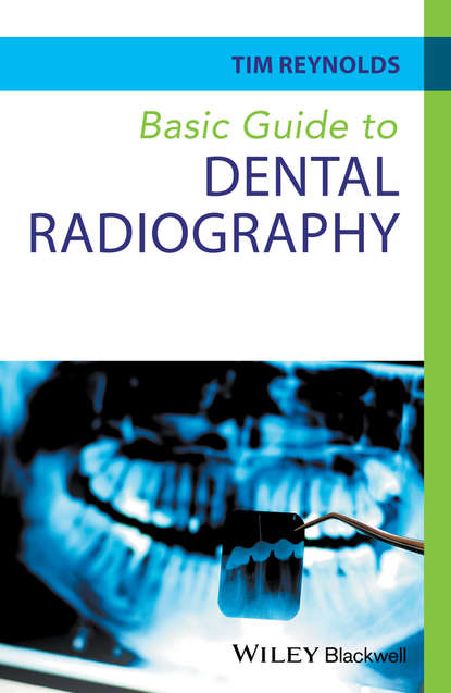 Tim Reynolds Basic Guide to Dental Radiography philip jevon basic guide to medical emergencies in the dental practice