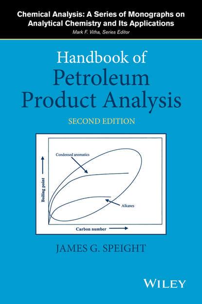 James G. Speight Handbook of Petroleum Product Analysis james g speight handbook of petroleum product analysis