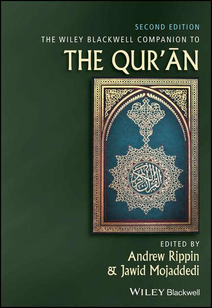 Группа авторов The Wiley Blackwell Companion to the Qur'an группа авторов the wiley blackwell companion to race ethnicity and nationalism