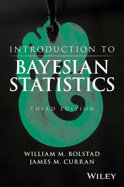 William M. Bolstad Introduction to Bayesian Statistics peter c bruce introductory statistics and analytics