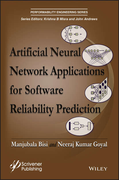 Manjubala Bisi Artificial Neural Network Applications for Software Reliability Prediction gerardus blokdyk software reliability testing a complete guide 2020 edition