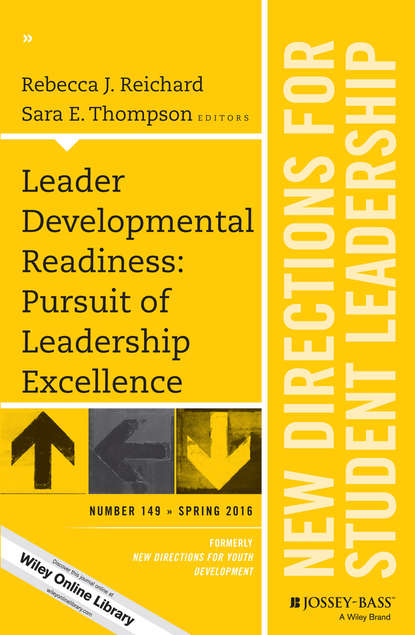 Rebecca Reichard J. Leader Developmental Readiness: Pursuit of Leadership Excellence. New Directions for Student Leadership, Number 149