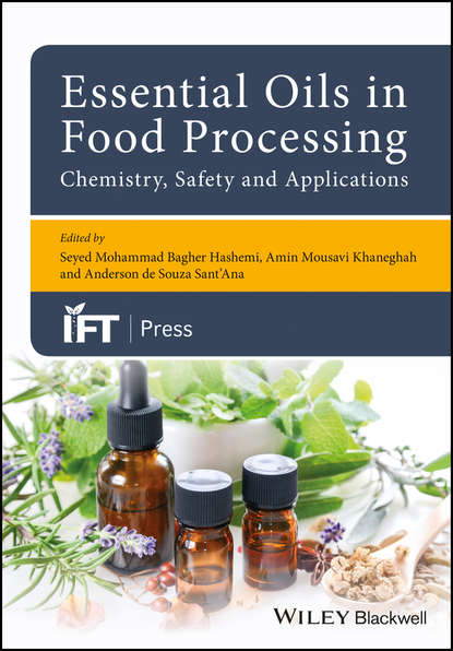 Seyed Hashemi MohammedBagher Essential Oils in Food Processing: Chemistry, Safety and Applications
