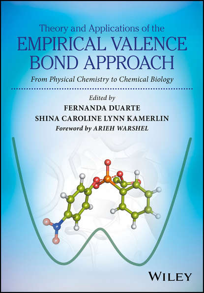 цена на Arieh Warshel Theory and Applications of the Empirical Valence Bond Approach. From Physical Chemistry to Chemical Biology