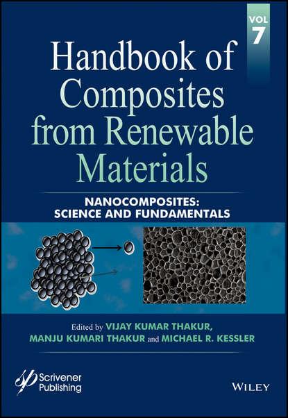 Группа авторов Handbook of Composites from Renewable Materials, Nanocomposites недорого