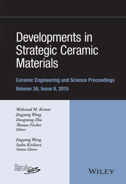 Фото - Группа авторов Developments in Strategic Ceramic Materials группа авторов advanced ceramic coatings and materials for extreme environments iii