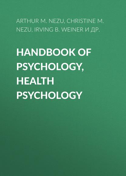 Irving B. Weiner Handbook of Psychology, Health Psychology clinical sport psychology perspective west and east volume i
