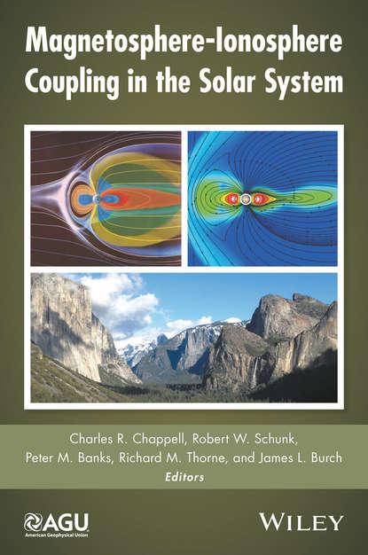 Группа авторов Magnetosphere-Ionosphere Coupling in the Solar System группа авторов dynamics of the earth s radiation belts and inner magnetosphere