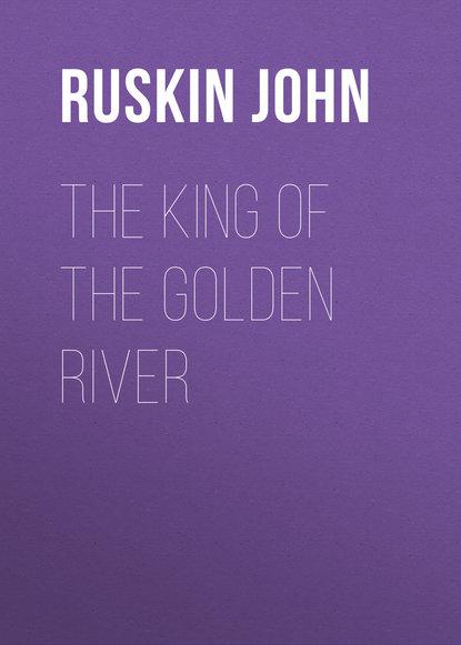 Ruskin John The King of the Golden River недорого