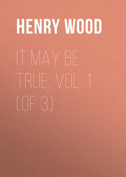 Henry Wood It May Be True, Vol. 1 (of 3) недорого