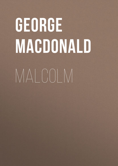 George MacDonald Malcolm george macdonald marquise of lossie s adventures malcolm