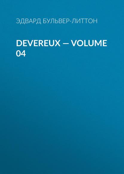 Фото - Эдвард Бульвер-Литтон Devereux — Volume 04 эдвард бульвер литтон devereux volume 05