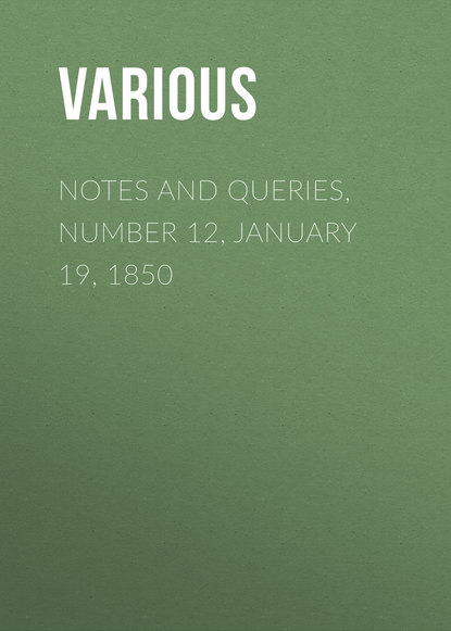 Notes and Queries, Number 12, January 19, 1850