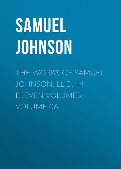 Samuel Johnson The Works of Samuel Johnson, LL.D. in Eleven Volumes, Volume 06 samuel johnson the works vol 6