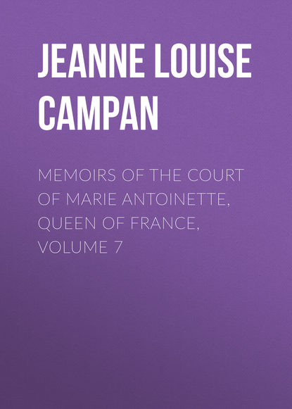 Jeanne Louise Henriette Campan Memoirs of the Court of Marie Antoinette, Queen of France, Volume 7 active 12th century de france marie french mediaeval romances from the lays of marie de france
