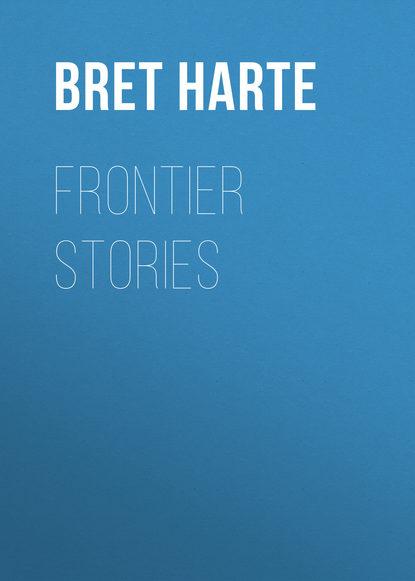 Bret Harte Frontier Stories bret harte salomy jane