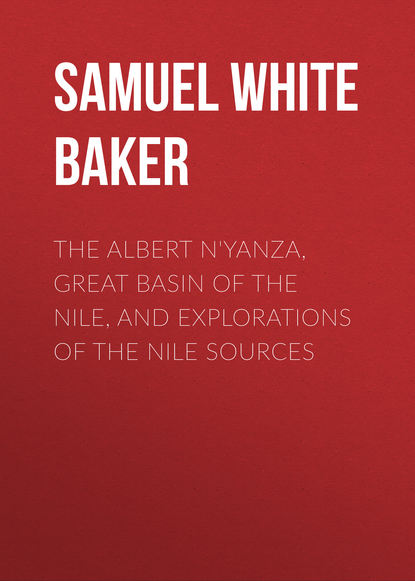 Фото - Samuel White Baker The Albert N'Yanza, Great Basin of the Nile, And Explorations of the Nile Sources samuel alexander white the hunt pack