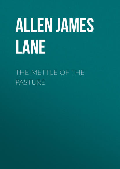 Allen James Lane The Mettle of the Pasture allen james lane the doctor s christmas eve