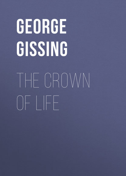 George Gissing The Crown of Life george gissing the emancipated