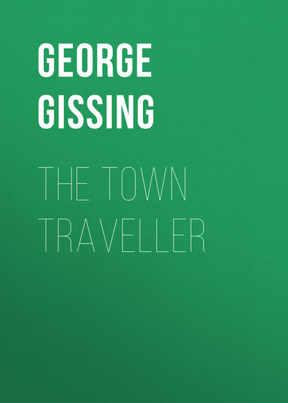 George Gissing The Town Traveller george gissing the emancipated