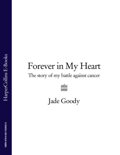 Jade Goody Forever in My Heart: The Story of My Battle Against Cancer the country doctor handbook old fashioned cures that prevent pain obsesity heart disease cancer