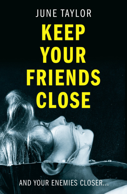 Фото - June Taylor Keep Your Friends Close: A gripping psychological thriller full of shocking twists you won't see coming midland