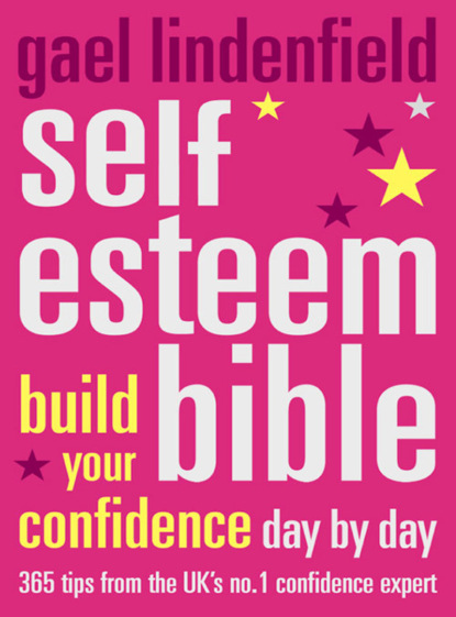 Gael Lindenfield Self Esteem Bible: Build Your Confidence Day by Day