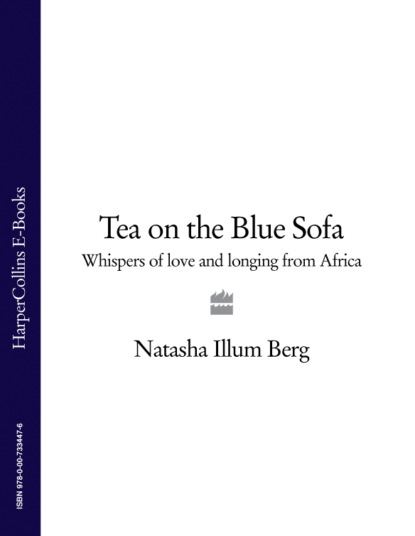 Natasha Berg Illum Tea on the Blue Sofa: Whispers of Love and Longing from Africa courtney asunmaa beautiful lovers my love for her volume 2