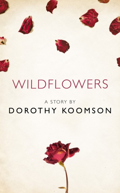 Dorothy Koomson Wildflowers: A Story from the collection, I Am Heathcliff недорого