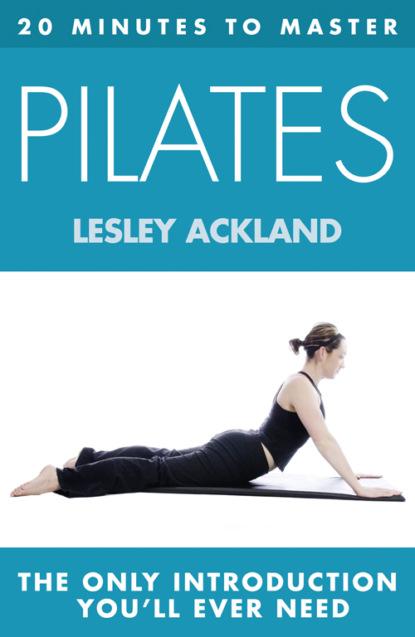 Lesley Ackland 20 MINUTES TO MASTER ... PILATES kulananda 20 minutes to master … buddhism