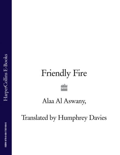 Humphrey Davies Friendly Fire