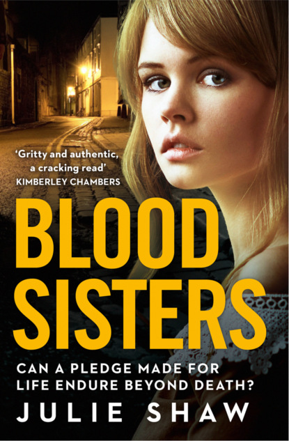 Julie Shaw Blood Sisters: Can a pledge made for life endure beyond death?