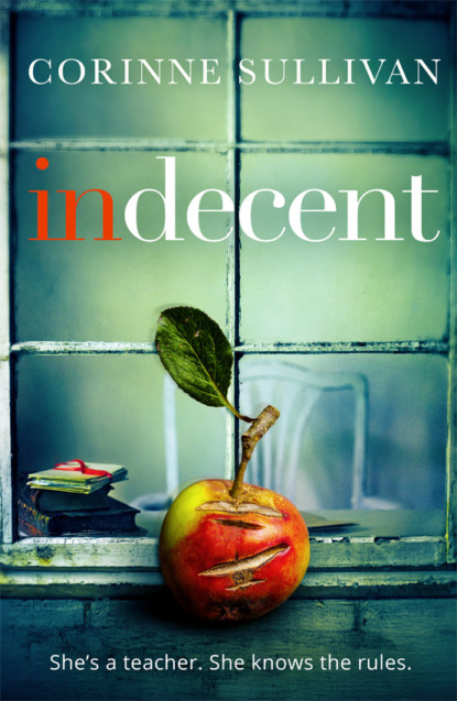 Corinne Sullivan Indecent: A taut psychological thriller about class and lust