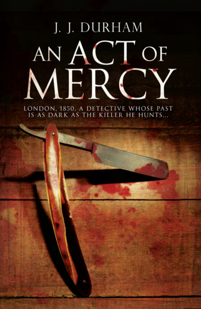 J. Durham J. An Act of Mercy: A gripping historical mystery set in Victorian London леггинсы perfect j perfect j pe033ewwes64