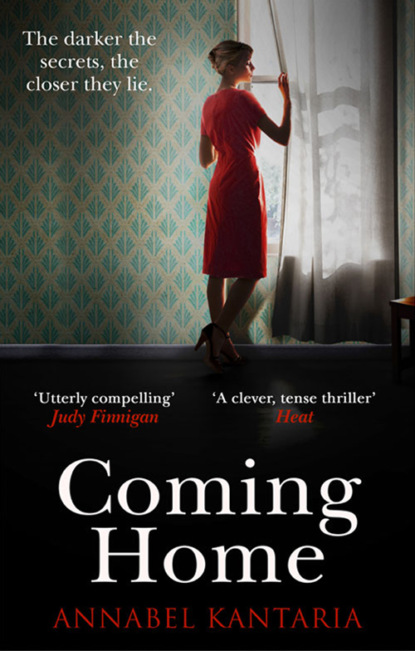 Annabel Kantaria Coming Home: A compelling novel with a shocking twist