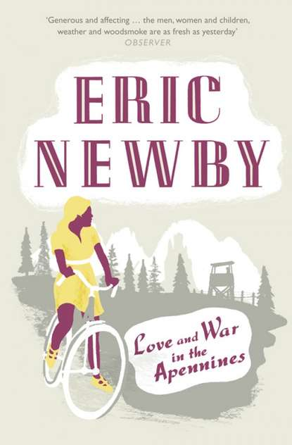 Eric Newby Love and War in the Apennines in love and war