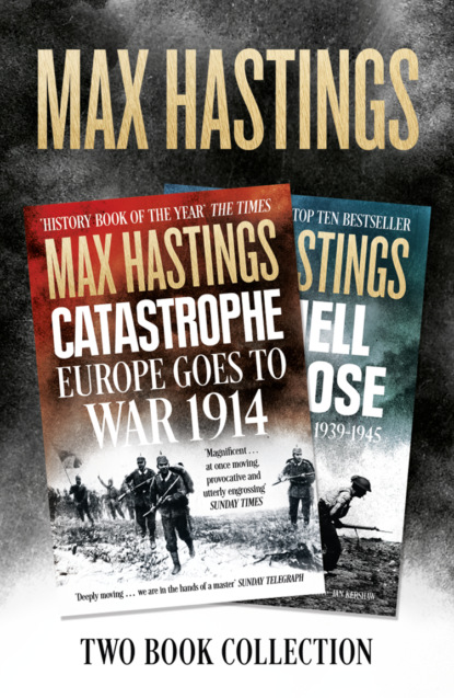 Макс Хейстингс Max Hastings Two-Book Collection: All Hell Let Loose and Catastrophe sir max hastings tajna wojna 1939 1945