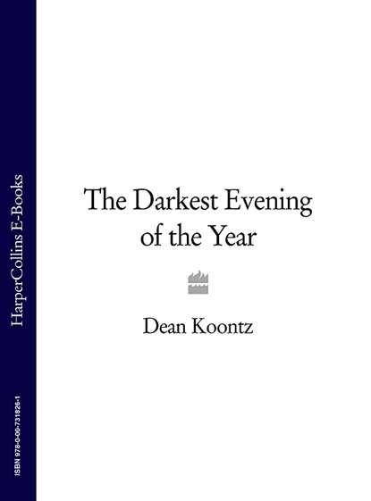 Dean Koontz The Darkest Evening of the Year the darkest child