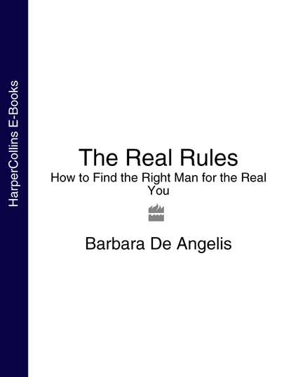 Barbara Angelis De The Real Rules: How to Find the Right Man for the Real You