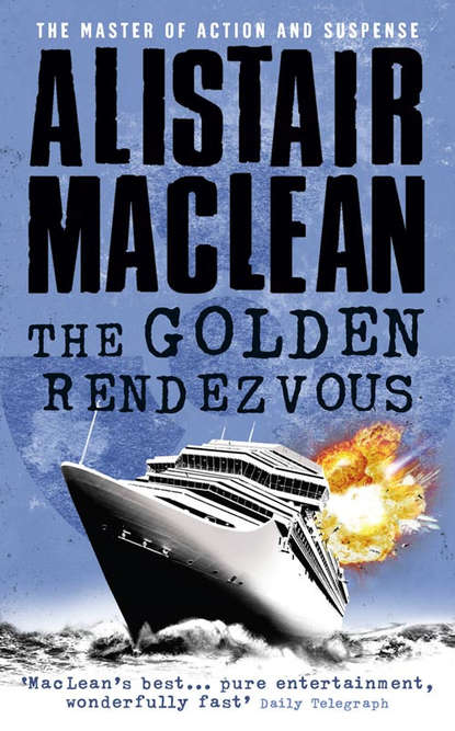 Alistair MacLean The Golden Rendezvous the day that went missing