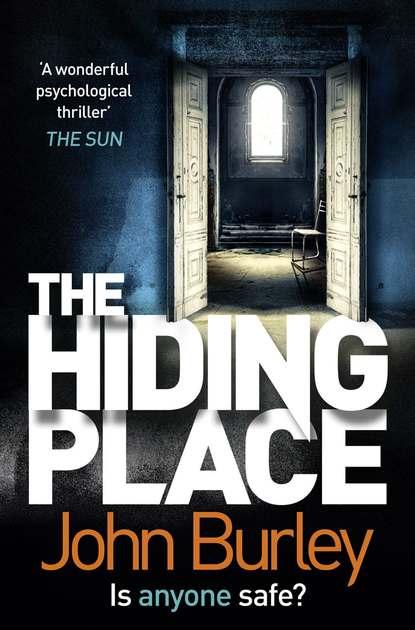 John Burley THE HIDING PLACE john burley the hiding place