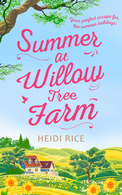 Heidi Rice Summer At Willow Tree Farm: The Perfect Romantic Escape on a farm