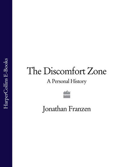 Джонатан Франзен The Discomfort Zone: A Personal History louise a vernon a heart strangely warmed